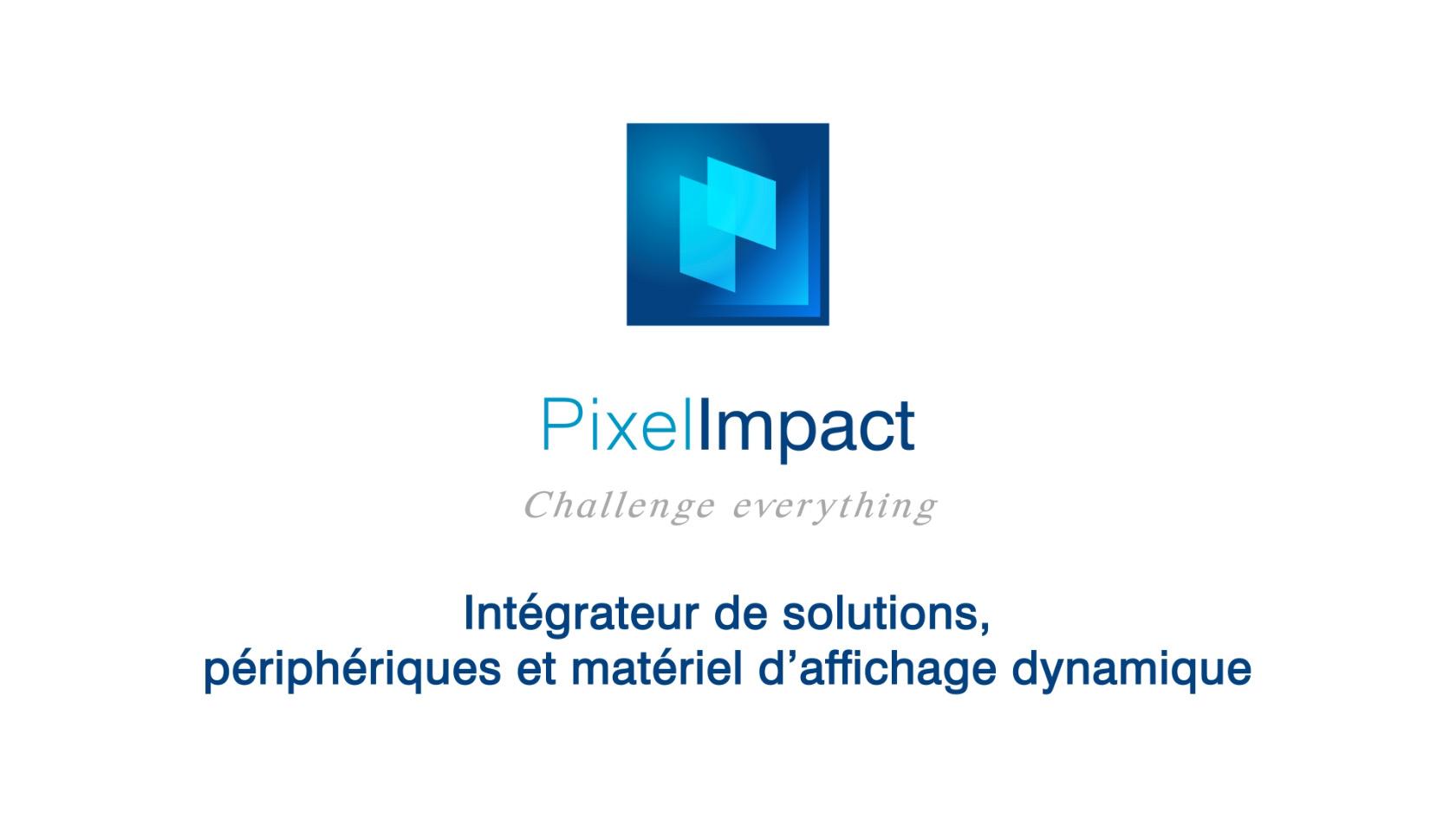 Pixel Impact Affichage dynamique Vaucluse